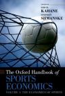 The Oxford Handbook of Sports Economics: Volume 1: The Economics of Sports (Oxford Handbooks) Cover Image