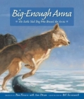 Big-Enough Anna: The Little Sled Dog Who Braved the Arctic Cover Image