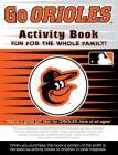 Go Orioles Activity Book (Go Series Activity Books) Cover Image