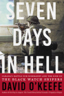 Seven Days in Hell: Canada's Battle for Normandy and the Rise of the Black Watch Snipers Cover Image