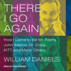There I Go Again: How I Came to Be Mr. Feeny, John Adams, Dr. Craig, Kitt, and Many Others Cover Image