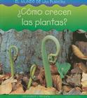 Como Crecen las Plantas? = How Do Plants Grow? Cover Image
