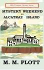 Mystery Weekend on Alcatraz Island: Abby Douglas Mystery Series Cover Image