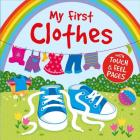 My First Clothes: With Touch & Feel Pages Cover Image