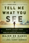 Tell Me What You See: Remote Viewing Cases from the World's Premier Psychic Spy Cover Image