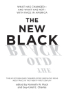 The New Black: What Has Changed--And What Has Not--With Race in America Cover Image