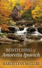 The Bewitching of Amoretta Ipswich Cover Image