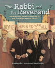 The Rabbi and the Reverend: Joachim Prinz, Martin Luther King Jr., and Their Fight Against Silence Cover Image