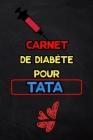 Carnet de diabète pour Tata: suivi de diabète sur 2 ans - 1 page par semaine (Carnet Suivi Diabete) Cover Image