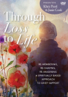 Through Loss to Life: re-membering, re-shaping, re-imagining a spiritually based approach to grief support Cover Image