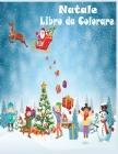 Natale Libro da Colorare: Natale e Capodanno 2021/Natale da Colorare con il Libro di Attività per i Bambini/ 50 Disegni da colorare di Natale pe Cover Image