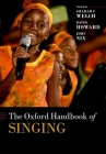 The Oxford Handbook of Singing (Oxford Library of Psychology) Cover Image