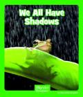 We All Have Shadows (Wonder Readers Early Level) Cover Image