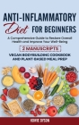 Anti-Inflammatory Diet for Beginners: A Comprehensive Guide to Restore Overall Health and Improve Your Well-Being - 2 Manuscripts: Vegan Bodybuilding Cover Image
