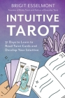 Intuitive Tarot: 31 Days to Learn to Read Tarot Cards and Develop Your Intuition Cover Image