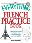 The Everything French Practice Book with CD: Practical techniques to Improve your French speaking and writing skills (Everything®) Cover Image