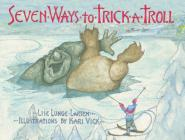 Seven Ways to Trick a Troll Cover Image