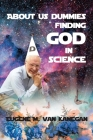 About Us Dummies Finding God in Science Cover Image