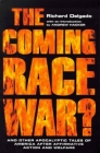 The Coming Race War: And Other Apocalyptic Tales of America After Affirmative Action and Welfare Cover Image