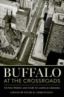 Buffalo at the Crossroads: The Past, Present, and Future of American Urbanism Cover Image