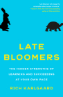 Late Bloomers: The Hidden Strengths of Learning and Succeeding at Your Own Pace Cover Image