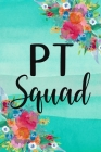 PT Squad: PT Physical Therapy Notebook Cover Image