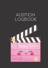 Audition Logbook: Notebook for Auditions and Casting Tracking for Actress Cover Image