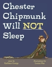 Chester Chipmunk Will Not Sleep Cover Image