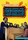 Developing and Designing Your Glee Club Performance Cover Image