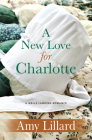 A New Love for Charlotte (Wells Landing Romance #11) Cover Image