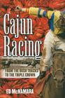 Cajun Racing: From the Bush Tracks to the Triple Crown Cover Image