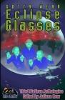 Gotta Wear Eclipse Glasses (Third Flatiron Anthologies #23) Cover Image