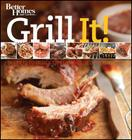 Grill It!: Secrets to Delicious Flame-Kissed Food (Better Homes and Gardens Cooking) Cover Image