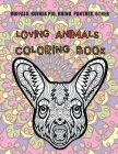 Loving Animals - Coloring Book - Buffalo, Guinea pig, Rhino, Panther, other Cover Image