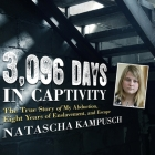 3,096 Days in Captivity Lib/E: The True Story of My Abduction, Eight Years of Enslavement, and Escape Cover Image