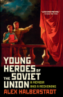 Young Heroes of the Soviet Union: A Memoir and a Reckoning Cover Image