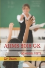 Aiims 2018 Gk: 30 Model Tests Cover Image