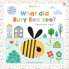 Tiny Town What Did Busy Bee See? (Tiny Town Touch and Trace) Cover Image