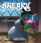The Sneaky Snowman: A Christmas Story Cover Image