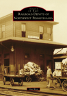 Railroad Depots of Northwest Pennsylvania (Images of Rail) Cover Image