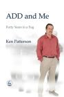 ADD and Me: Forty Years in a Fog Cover Image