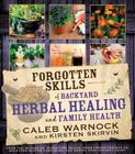 Forgotten Skills of Backyard Herbal Healing and Family Health Cover Image