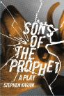 Sons of the Prophet: A Play Cover Image