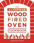 The Ultimate Wood-Fired Oven Cookbook Cover Image