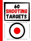 60 Shooting Targets: Large Paper Perfect for Rifles / Firearms / BB / AirSoft / Pistols / Archery & Pellet Guns Cover Image