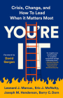 You're It Lib/E: Crisis, Change, and How to Lead When It Matters Most Cover Image