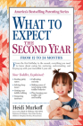 What to Expect the Second Year: From 12 to 24 Months Cover Image