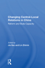 Changing Central-Local Relations in China: Reform and State Capacity Cover Image