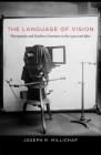 The Language of Vision: Photography and Southern Literature in the 1930s and After (Southern Literary Studies) Cover Image