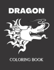 Dragon Coloring Book: a perfect dragon coloring books for adults and teens Cover Image